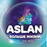 Aslan - Больше жизни