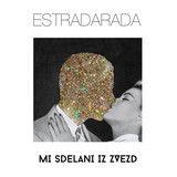 Estradarada - Мы сделаны из звезд