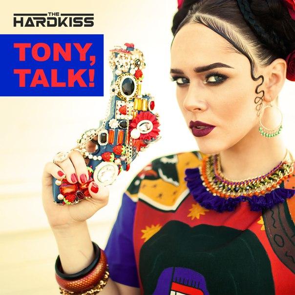 The hardkiss перевод tony talk